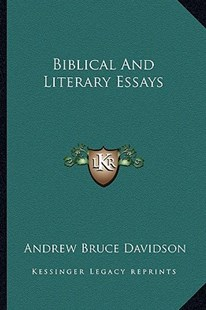 Biblical and Literary Essays by Andrew Bruce Davidson (9781163283493) - PaperBack - Modern & Contemporary Fiction Literature