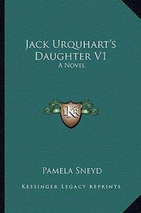 Jack Urquhart's Daughter V1 by Pamela Sneyd (9781163283530) - PaperBack - Modern & Contemporary Fiction Literature