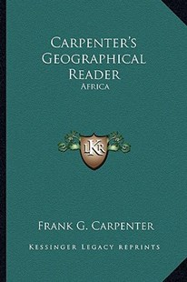 Carpenter's Geographical Reader by Frank G Carpenter (9781163284223) - PaperBack - Modern & Contemporary Fiction Literature