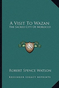 A Visit to Wazan by Robert Spence Watson (9781163284353) - PaperBack - Modern & Contemporary Fiction Literature