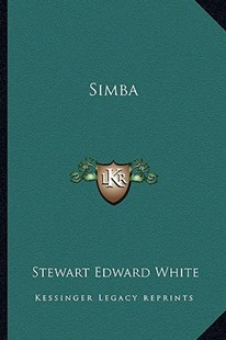 Simba by Stewart Edward White (9781163284407) - PaperBack - Modern & Contemporary Fiction Literature