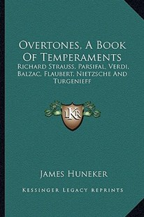 Overtones, a Book of Temperaments by James Huneker (9781163285275) - PaperBack - Modern & Contemporary Fiction Literature