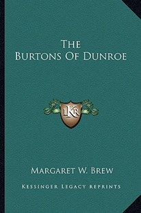The Burtons of Dunroe by Margaret W Brew (9781163285619) - PaperBack - Modern & Contemporary Fiction Literature
