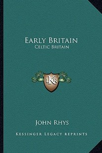 Early Britain by John Rhys 1840-1915 (9781163285954) - PaperBack - Modern & Contemporary Fiction Literature