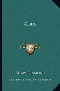 Gods by Shaw Desmond (9781163286241) - PaperBack - Modern & Contemporary Fiction Literature