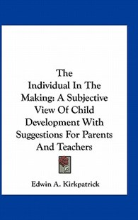 The Individual in the Making by Edwin A Kirkpatrick (9781163286326) - PaperBack - Modern & Contemporary Fiction Literature