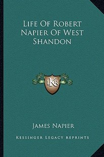 Life of Robert Napier of West Shandon by James Napier (9781163287644) - PaperBack - Modern & Contemporary Fiction Literature