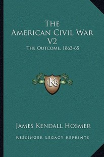 The American Civil War V2 by James Kendall Hosmer (9781163288399) - PaperBack - Modern & Contemporary Fiction Literature