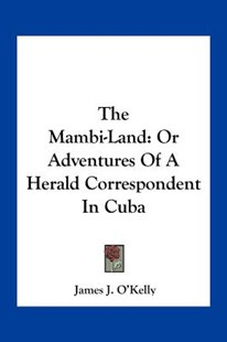 The Mambi-Land by James J O'Kelly (9781163288436) - PaperBack - Modern & Contemporary Fiction Literature
