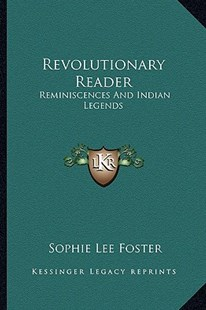 Revolutionary Reader by Sophie Lee Foster (9781163289761) - PaperBack - Modern & Contemporary Fiction Literature