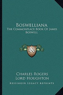 Boswelliana by Charles Rogers, Lord Houghton (9781163289990) - PaperBack - Modern & Contemporary Fiction Literature