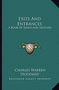 Exits and Entrances by Charles Warren Stoddard (9781163290125) - PaperBack - Modern & Contemporary Fiction Literature
