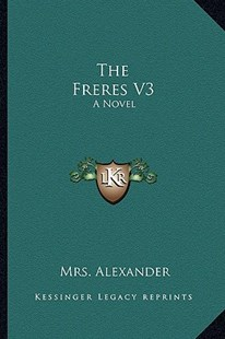 The Freres V3 by Mrs Alexander (9781163291290) - PaperBack - Modern & Contemporary Fiction Literature