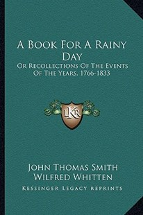 A Book for a Rainy Day by John Thomas Smith, Wilfred Whitten (9781163291634) - PaperBack - Modern & Contemporary Fiction Literature