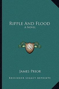 Ripple and Flood by James Prior Sir (9781163291658) - PaperBack - Modern & Contemporary Fiction Literature