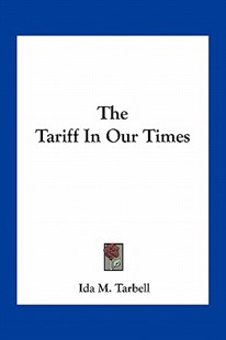 The Tariff in Our Times by Ida M Tarbell (9781163291894) - PaperBack - Modern & Contemporary Fiction Literature