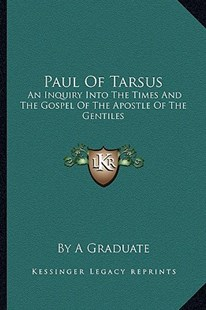 Paul of Tarsus by By a Graduate (9781163292150) - PaperBack - Modern & Contemporary Fiction Literature