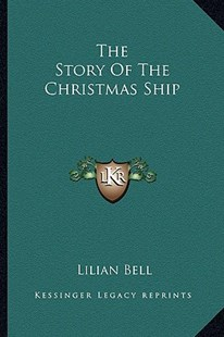 The Story of the Christmas Ship by Lilian Bell (9781163292297) - PaperBack - Modern & Contemporary Fiction Literature