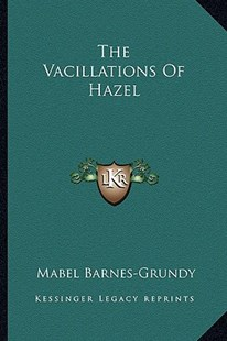 The Vacillations of Hazel by Mabel Barnes-Grundy (9781163292761) - PaperBack - Modern & Contemporary Fiction Literature