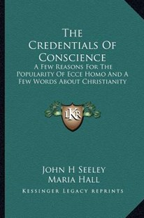 The Credentials of Conscience by John H Seeley, Maria Hall (9781163292938) - PaperBack - Modern & Contemporary Fiction Literature