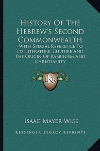 History of the Hebrew's Second Commonwealth by Isaac Mayer Wise (9781163293034) - PaperBack - Modern & Contemporary Fiction Literature