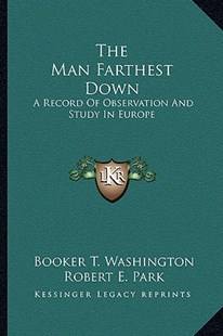 The Man Farthest Down by Booker T Washington (9781163293126) - PaperBack - Modern & Contemporary Fiction Literature