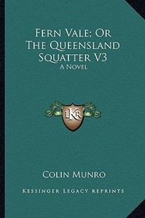 Fern Vale; Or the Queensland Squatter V3 by Colin Munro (9781163293492) - PaperBack - Modern & Contemporary Fiction Literature