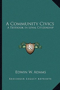 A Community Civics by Edwin W Adams (9781163293522) - PaperBack - Modern & Contemporary Fiction Literature