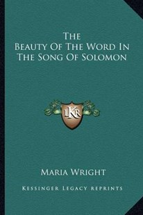 The Beauty of the Word in the Song of Solomon by Maria Wright (9781163293805) - PaperBack - Modern & Contemporary Fiction Literature