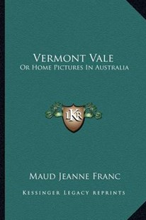 Vermont Vale by Maud Jeanne Franc (9781163294161) - PaperBack - Modern & Contemporary Fiction Literature