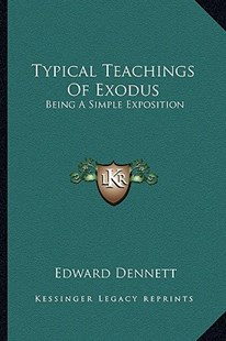 Typical Teachings of Exodus by Edward Dennett (9781163294673) - PaperBack - Modern & Contemporary Fiction Literature