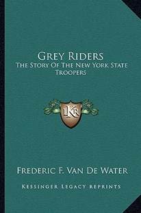 Grey Riders by Frederic F Van De Water (9781163295038) - PaperBack - Modern & Contemporary Fiction Literature