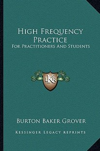High Frequency Practice by Burton Baker Grover (9781163295083) - PaperBack - Modern & Contemporary Fiction Literature