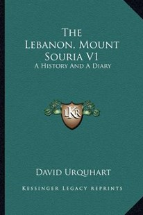 The Lebanon, Mount Souria V1 by David Urquhart (9781163295168) - PaperBack - Modern & Contemporary Fiction Literature