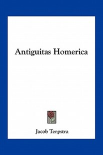 Antiguitas Homerica by Jacob Terpstra (9781163295175) - PaperBack - Modern & Contemporary Fiction Literature