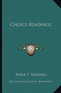 Choice Readings by Anna T Randall (9781163295977) - PaperBack - Modern & Contemporary Fiction Literature