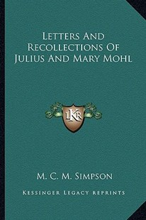 Letters and Recollections of Julius and Mary Mohl by M C M Simpson (9781163296462) - PaperBack - Modern & Contemporary Fiction Literature