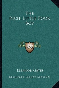 The Rich, Little Poor Boy by Eleanor Gates (9781163296868) - PaperBack - Modern & Contemporary Fiction Literature