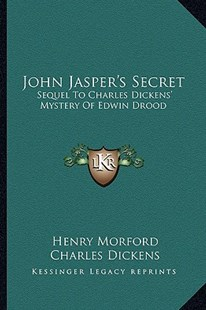 John Jasper's Secret by Henry Morford, Charles Dickens, Wilkie Collins (9781163296905) - PaperBack - Modern & Contemporary Fiction Literature