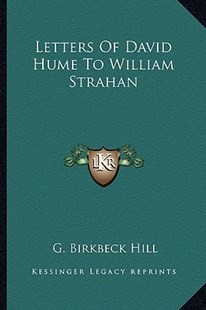Letters of David Hume to William Strahan by G Birkbeck Hill (9781163297896) - PaperBack - Modern & Contemporary Fiction Literature