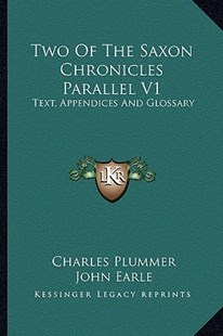 Two of the Saxon Chronicles Parallel V1 by John Earle, Charles Plummer (9781163297902) - PaperBack - Modern & Contemporary Fiction Literature