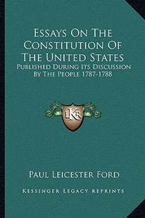 Essays on the Constitution of the United States by Paul Leicester Ford (9781163298114) - PaperBack - Modern & Contemporary Fiction Literature