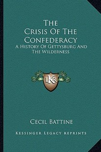 The Crisis of the Confederacy by Cecil Battine (9781163298718) - PaperBack - Modern & Contemporary Fiction Literature