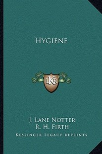 Hygiene by J Lane Notter, R H Firth (9781163299180) - PaperBack - Modern & Contemporary Fiction Literature