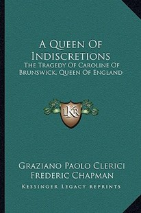 A Queen of Indiscretions by Graziano Paolo Clerici, Frederic Chapman (9781163300114) - PaperBack - Modern & Contemporary Fiction Literature