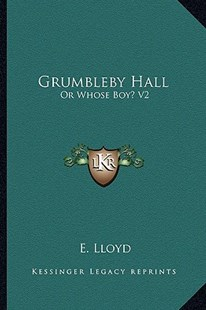 Grumbleby Hall by E Lloyd (9781163300213) - PaperBack - Modern & Contemporary Fiction Literature