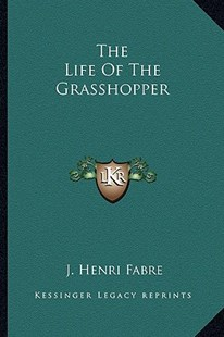 The Life of the Grasshopper by J Henri Fabre (9781163301364) - PaperBack - Modern & Contemporary Fiction Literature