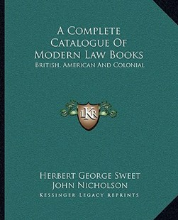 A Complete Catalogue of Modern Law Books by Herbert George Sweet (9781163301609) - PaperBack - Modern & Contemporary Fiction Literature