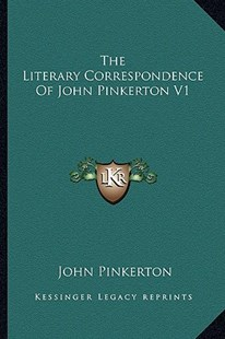 The Literary Correspondence of John Pinkerton V1 by John Pinkerton (9781163301913) - PaperBack - Modern & Contemporary Fiction Literature