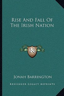Rise and Fall of the Irish Nation by Jonah Barrington (9781163302149) - PaperBack - Modern & Contemporary Fiction Literature